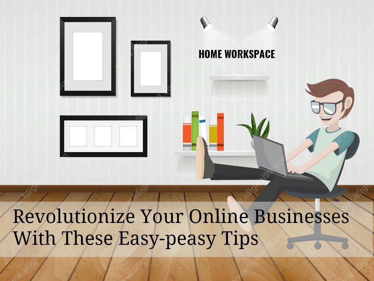 Revolutionize Your Online Businesses